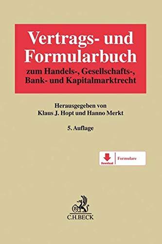 Vertrags- und Formularbuch zum Handels-, Gesellschafts-, Bank- und Kapitalmarktrecht