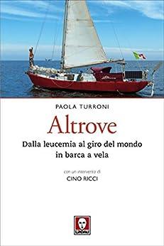 Descargar Por Torrent Sin Registrarse Altrove: Dalla leucemia al giro del mondo in barca a vela El Kindle Lee PDF