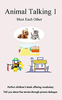 Animal Talking 1 Meet Each Other: Picture Dog Cat Meet Each Other (English Edition) van [hu, yang]