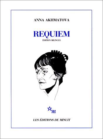 REQUIEM. Bilingue russe/français par Anna Akhmatova