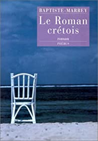 Le roman crétois par  Baptiste-Marrey