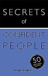 Secrets of Confident People: 50 Techniques to Shine (Secrets of Success series)