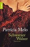 Schwarzer Walzer: Psychothriller - Patrícia Melo