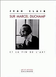 Sur Marcel Duchamp et la Fin de l'Art