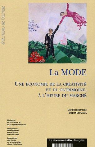 La mode : Une économie de la créativité et du patrimoine, à l'heure du marché par Christian Barrère