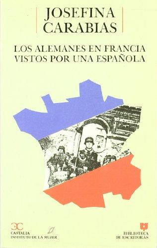 Los alemanes en Francia vistos por una española                                 . (BIBLIOTECA DE ESCRITORAS. B/E.) por Carmen Rico-Godoy