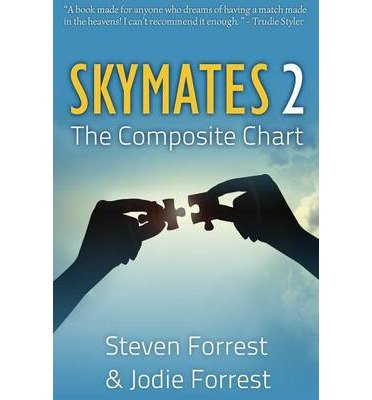 [(Skymates: No. 2: The Composite Chart)] [Author: Steven Forrest] published on (January, 2013)