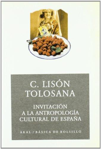 Invitación a la antropología cultural de España (Básica de Bolsillo) por Carmelo Lisón Tolosana