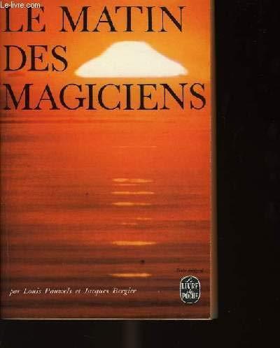 Le matin des magiciens. par PAUWELS Louis et BERGIER Jacques. (Broché)