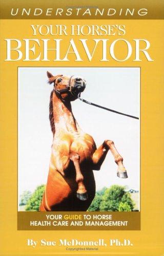 Understanding Your Horse's Behavior por Sue McDonnell