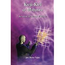 Kuji-Kiri et Majutsu: Art sacre du mage d?Orient