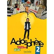 Adosphere: Niveau 2 Livre de L'Eleve + CD