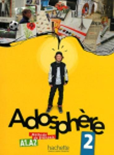 Adosphère 2 - Livre de l'élève + CD audio par Marie-laure Poletti