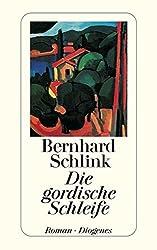 Die Gordische Schleife by Bernhard Schlink (1998-12-31)