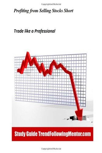 Portada del libro Profiting from Selling Stocks Short (Trend Following Mentor) by Andrew Abraham (2013-09-11)