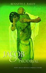 Jacob and the Prodigal: How Jesus Re-told Israel's Story