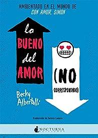 Lo bueno del amor no correspondido par Becky Albertally