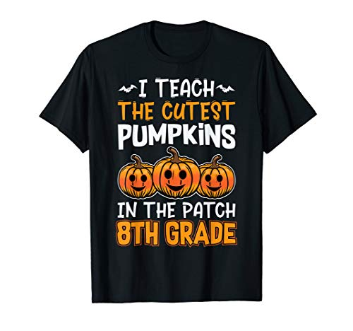 Halloween Lehrer I Teach Cutest Kürbisse 8. Klasse T-Shirt