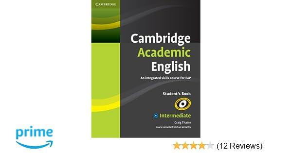 Cambridge academic english b1 intermediate students book an cambridge academic english b1 intermediate students book an integrated skills course for eap amazon craig thaine michael mccarthy fandeluxe Images