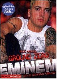 Ground zero. Eminem. Vita di un nemico pubblico by Nick Hasted (2003-01-01)