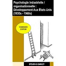 Psychologie industrielle/organisationnelle : Développement Aux États-Unis (1930s - 1960s) (French Edition)