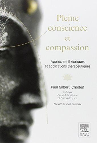 Pleine conscience et compassion: Approches thoriques et applications thrapeutiques