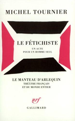 Le Fétichiste par Michel Tournier