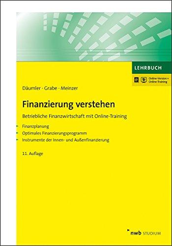 Finanzierung verstehen: Betriebliche Finanzwirtschaft mit Online-Training (NWB Studium Betriebswirtschaft)
