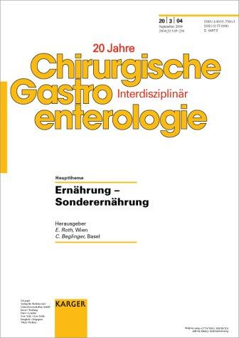 Ernährung - Sondenernährung: Spezialheft: 'Chirurgische Gastroenterologie 2004, Band 20, Nummer 3'. Themenheft: Chirurgische Gastroenterologie 2004, Band 20, No. 3