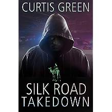 Silk Road Takedown (English Edition)