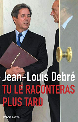 Tu le raconteras plus tard par Jean-Louis DEBRÉ