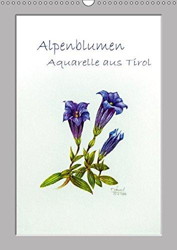 Alpenblumen Aquarelle aus Tirol (Wandkalender 2018 DIN A3 hoch): Aquarelle von Alpen- und Wiesenblumen aus Tirol (Monatskalender, 14 Seiten ) (CALVENDO Kunst) [Kalender] [Apr 07, 2017] Überall, Peter