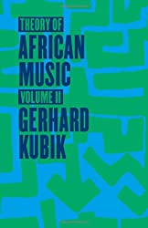 Theory of African Music: v.2 (Chicago Studies in Ethnomusicology)