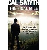 [ THE FINAL MILE ] Smyth, Cal (AUTHOR ) Sep-26-2013 Paperback
