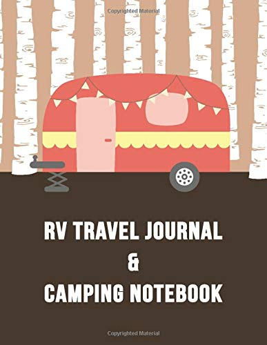 RV Travel Journal & Camping Notebook: Beautiful Keepsake for Collecting RV Information and Camping Memories with Photos and Notes