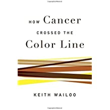 How Cancer Crossed the Color Line by Keith Wailoo (2011-02-04)