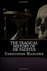 The Tragical History of Dr. Faustus by Christoper Marlowe (2016-03-04)