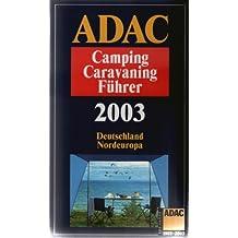 ADAC Camping-Caravaning-Führer 2003 Deutschland/Nordeuropa