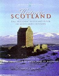 Historic Scotland: 5000 Years of Scotland's Heritage (Historic Scotland Series)