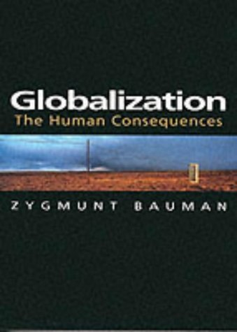 Globalization: The Human Consequences (Themes for the 21st Century Series) by Bauman, Zygmunt (1998) Paperback