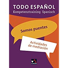 Todo español. Somos puentes: Actividades de mediación. Kompetenztraining Spanisch