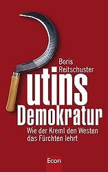Putins Demokratur: Wie der Kreml den Westen das Fürchten lehrt