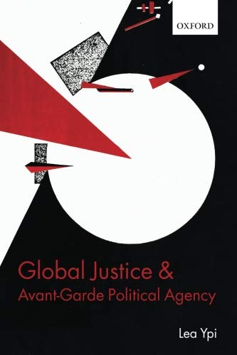 Global Justice and Avant-Garde Political Agency por Lea Ypi
