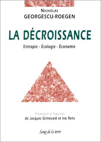La Décroissance : Entropie, écologie, économie par Nicholas Georgescu-Roegen