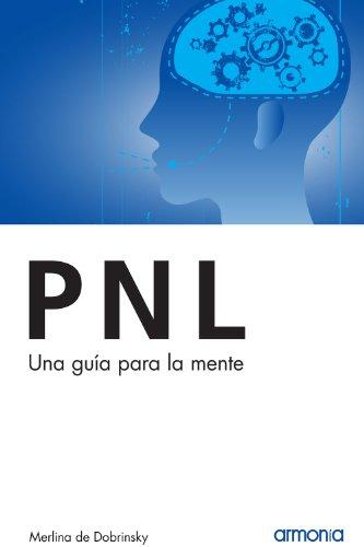 PNL, una guía para la mente por Merlina de Dobrinsky