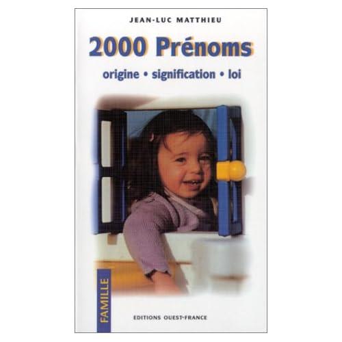 2000 prénoms : Origine - Signification - Loi