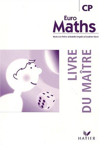 Euro Maths CP : Livre du maître par Claudette Clavié, Danielle Vergnes, Marie-Lise Peltier