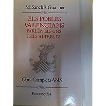 ELS POBLES VALENCIANS PARLEN ELS UNS DELS ALTRES. IV