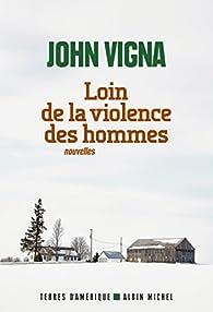 Loin de la violence des hommes par John Vigna