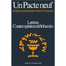 Un pacte neuf : Lettres, Contemplation de Yohanân
